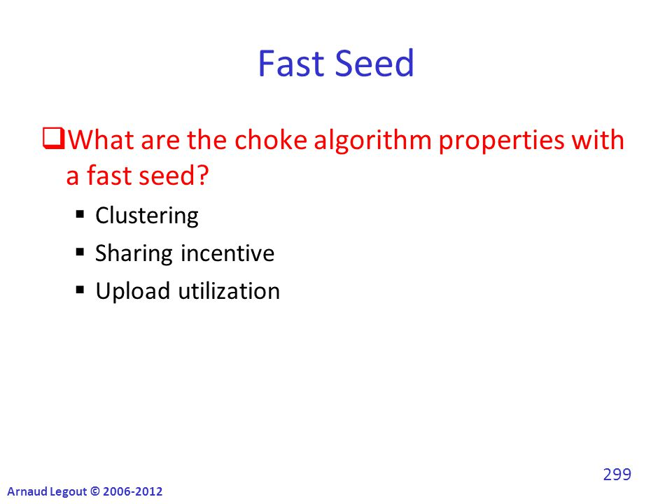 Fast Seed  What are the choke algorithm properties with a fast seed.