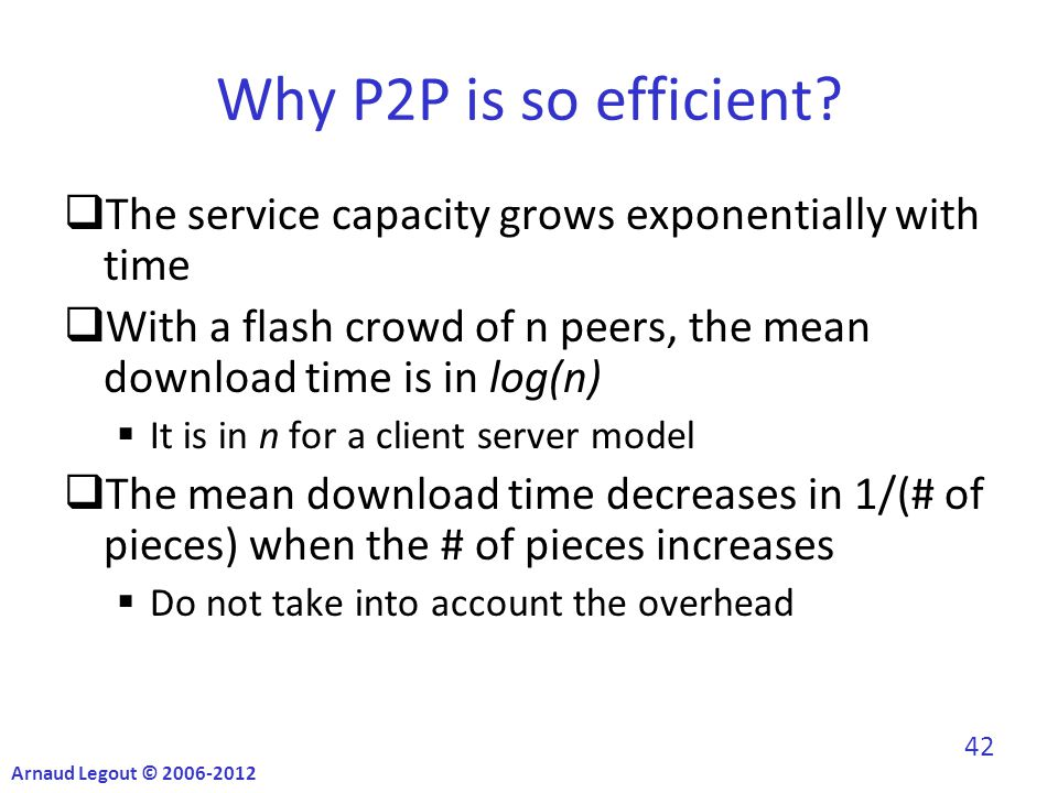 Why P2P is so efficient.