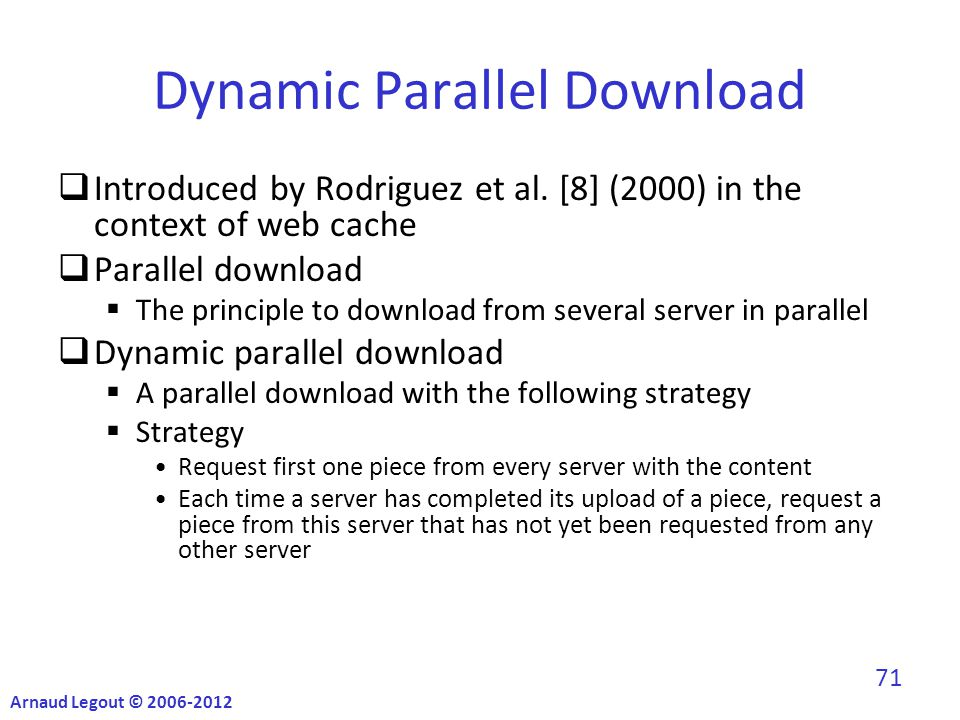 Dynamic Parallel Download  Introduced by Rodriguez et al.