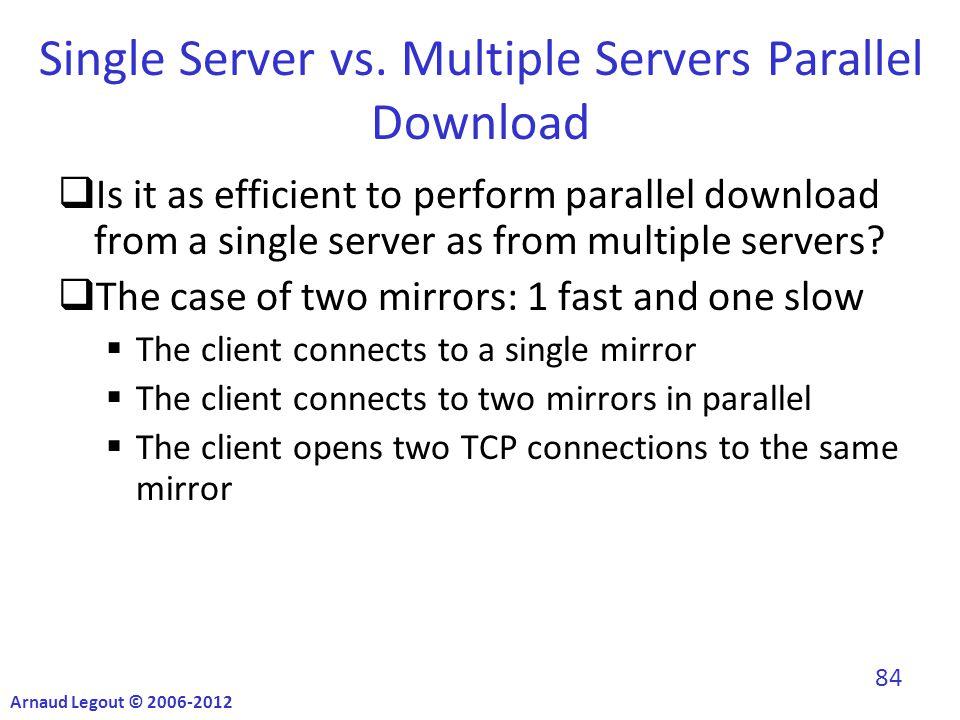 Single Server vs.