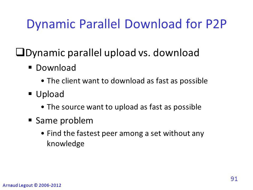 Dynamic Parallel Download for P2P  Dynamic parallel upload vs.