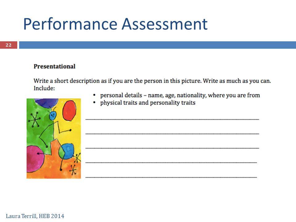 Performance Assessment Laura Terrill, HEB 2014 22