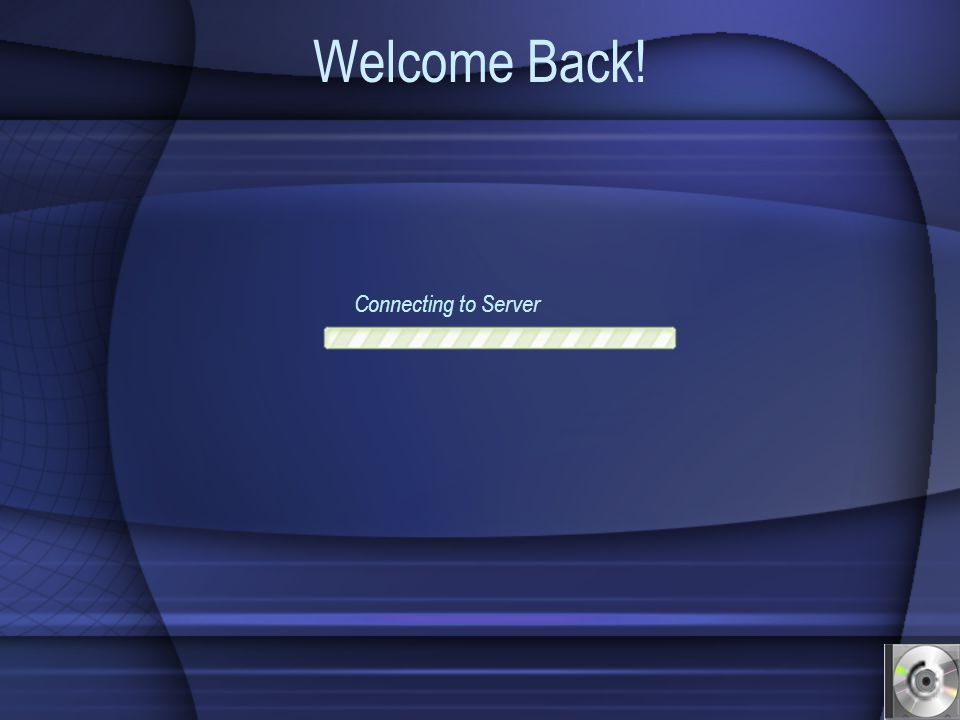 Welcome Back! Connecting to Server