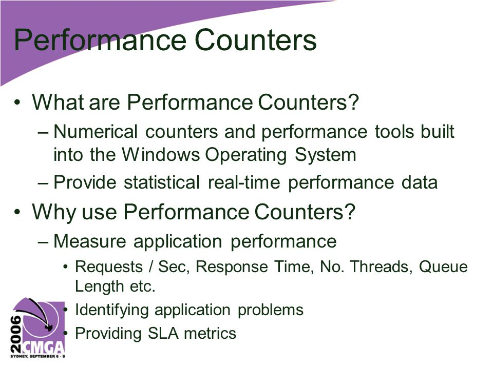 Implementing Counters in.NET Implement counters based upon the Health Model Create an instance of PerformanceCounter class CategoryName, CounterName, InstanceName or MachineName Provide Data using IncrementBy, Increment, Decrement or RawValue –Increment, IncrementBy and Decrement use interlocks (Thread Safe) –Use RawValue for performance (x5) Requires PerformanceCounterPermission to run –.NET 1.0/1.1 requires full trust Create a custom installer to install the counters –MSI or InstallUtil