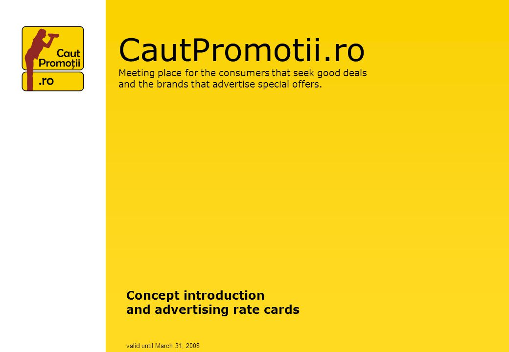 CautPromotii.ro Meeting place for the consumers that seek good deals and the brands that advertise special offers. Concept introduction and advertisin
