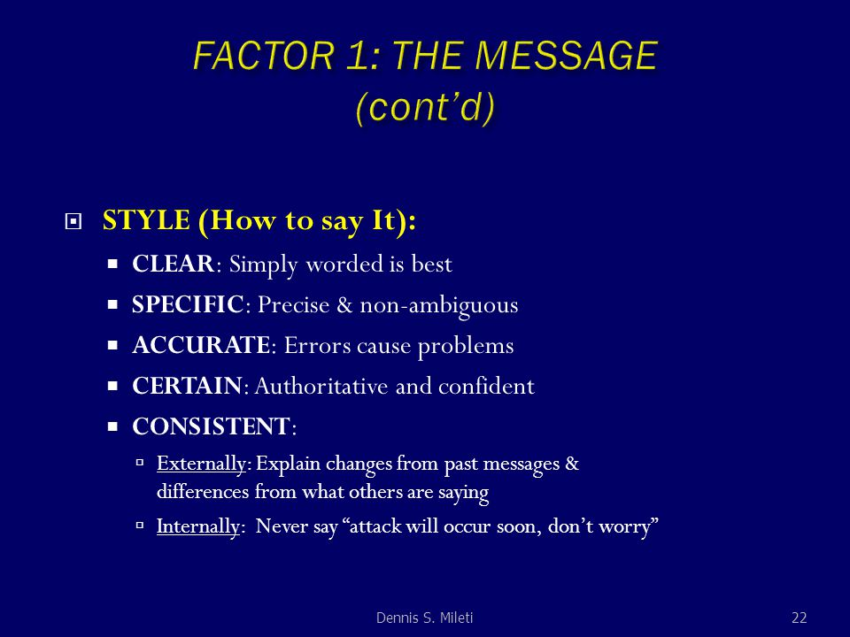 STYLE (How to say It):  CLEAR: Simply worded is best  SPECIFIC: Precise & non-ambiguous  ACCURATE: Errors cause problems  CERTAIN: Authoritative