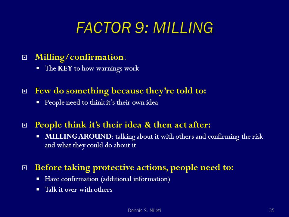  Milling/confirmation:  The KEY to how warnings work  Few do something because they're told to:  People need to think it's their own idea  People
