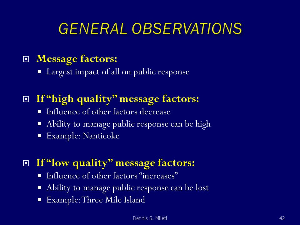 " Message factors:  Largest impact of all on public response  If ""high quality"" message factors:  Influence of other factors decrease  Ability to"