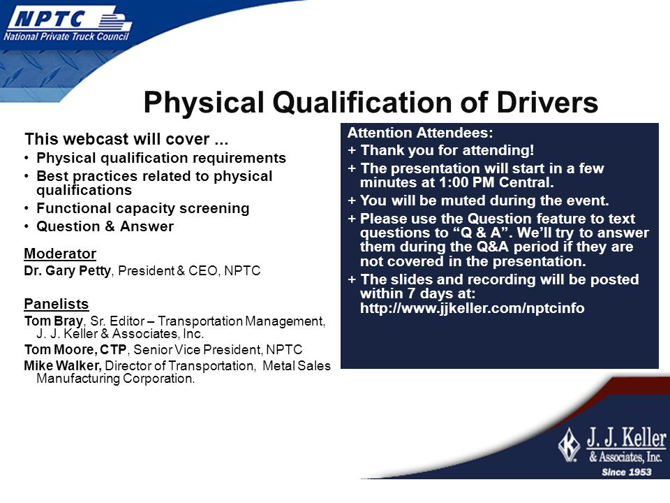 Physical Qualification of Drivers This webcast will cover... Physical qualification requirements Best practices related to physical qualifications Fun