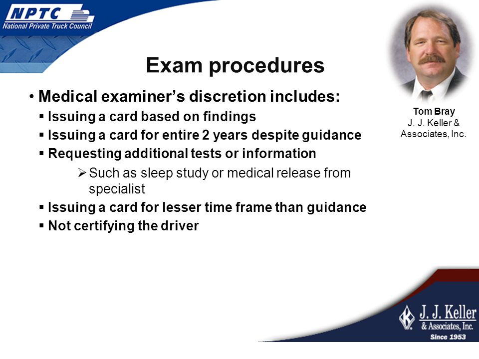 Exam procedures Medical examiner's discretion includes:  Issuing a card based on findings  Issuing a card for entire 2 years despite guidance  Requ