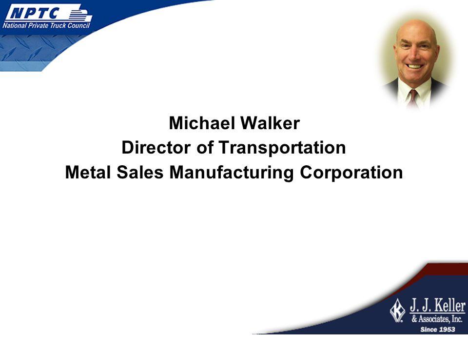 Michael Walker Director of Transportation Metal Sales Manufacturing Corporation FPO