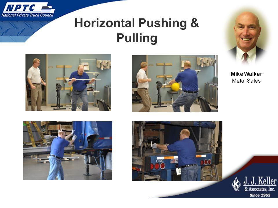 Horizontal Pushing & Pulling Mike Walker Metal Sales