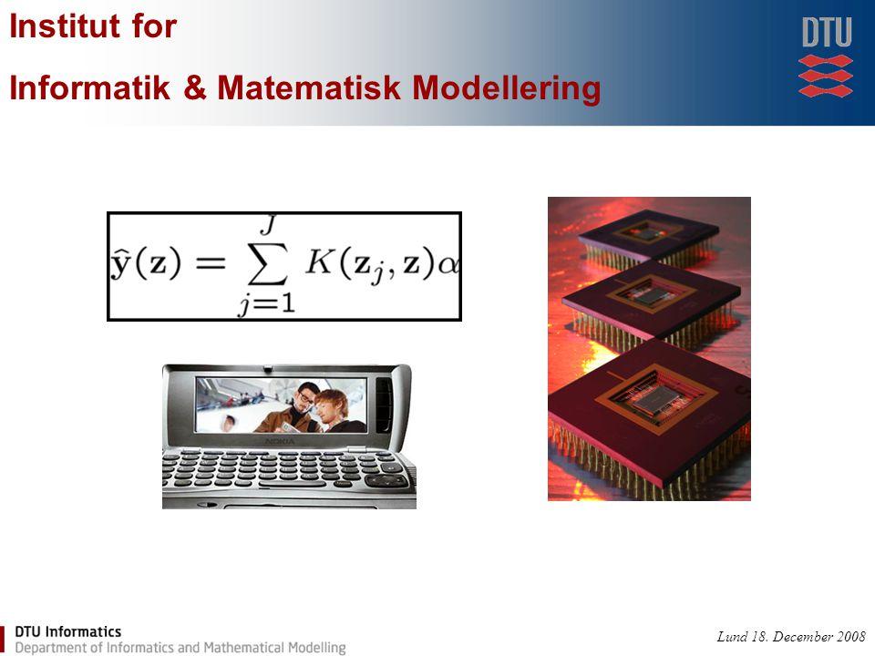 Lund 18. December 2008 Institut for Informatik & Matematisk Modellering