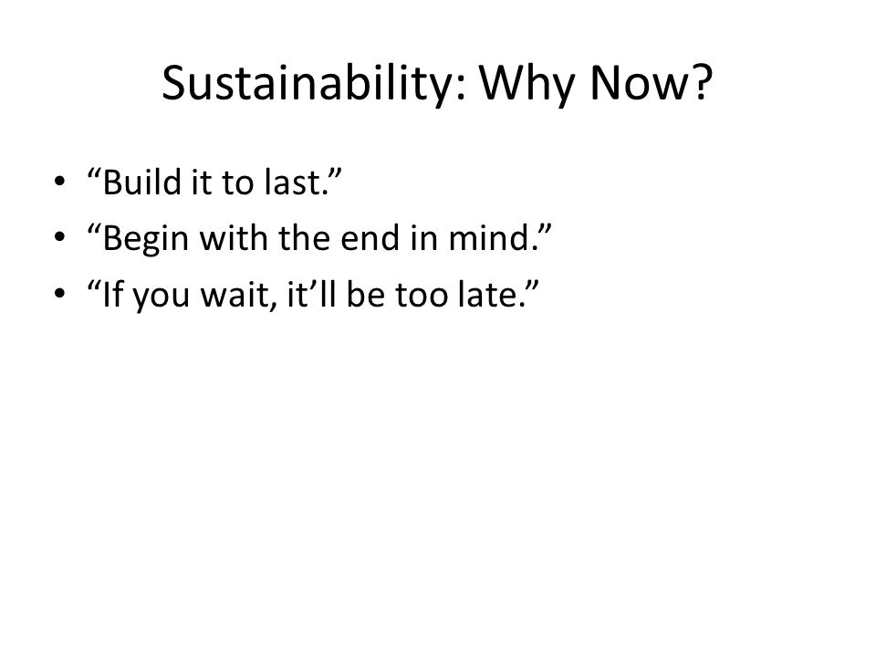 Sustainability: Why Now.