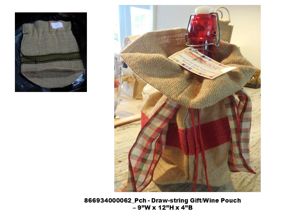 866934000062_Pch - Draw-string Gift/Wine Pouch – 9 W x 12 H x 4 B