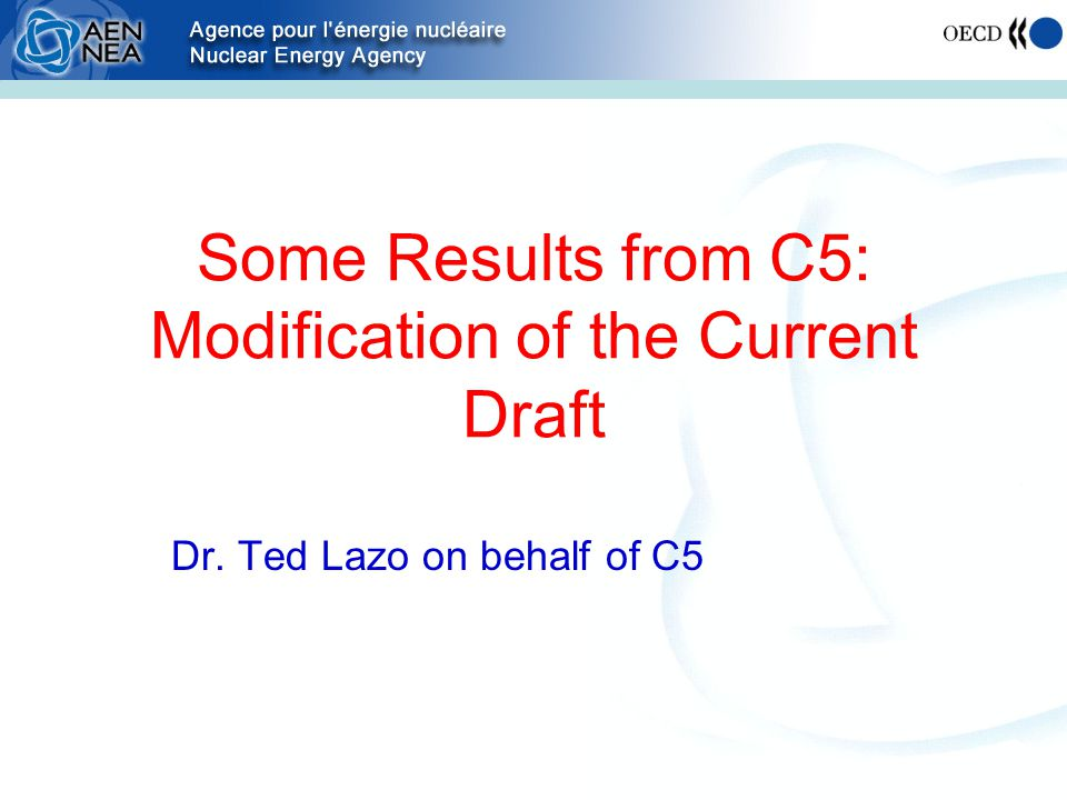 Some Results from C5: Modification of the Current Draft Dr. Ted Lazo on behalf of C5
