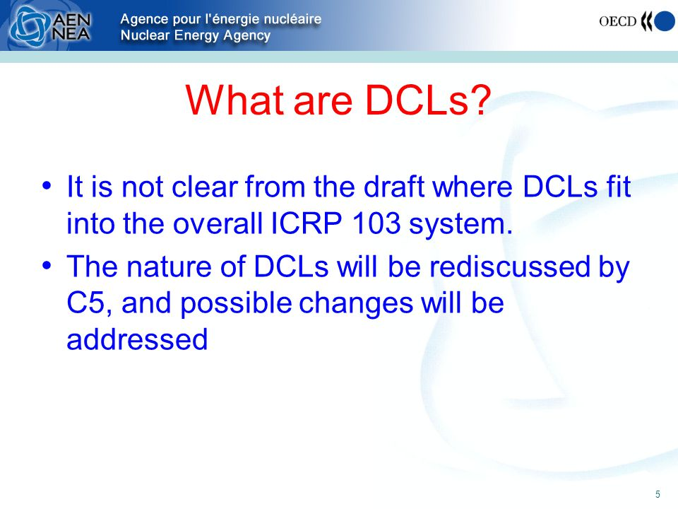 What are DCLs. It is not clear from the draft where DCLs fit into the overall ICRP 103 system.