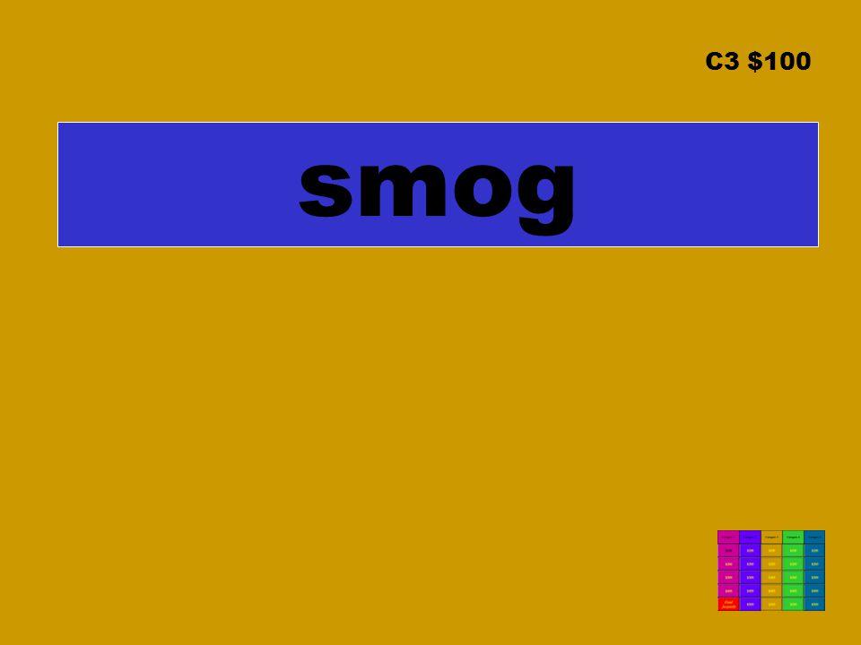 C3 $100 smog