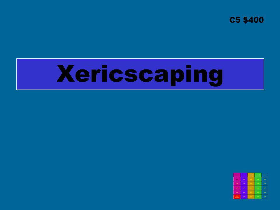 C5 $400 Xericscaping