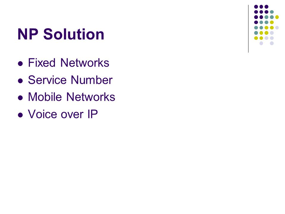 NP Solution Fixed Networks Service Number Mobile Networks Voice over IP
