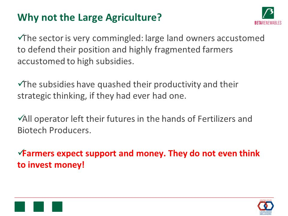 Why not the Large Agriculture? The sector is very commingled: large land owners accustomed to defend their position and highly fragmented farmers accu