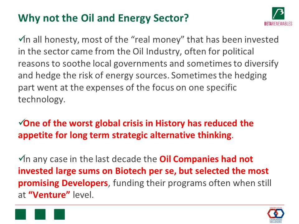 """Why not the Oil and Energy Sector? In all honesty, most of the """"real money"""" that has been invested in the sector came from the Oil Industry, often for"""
