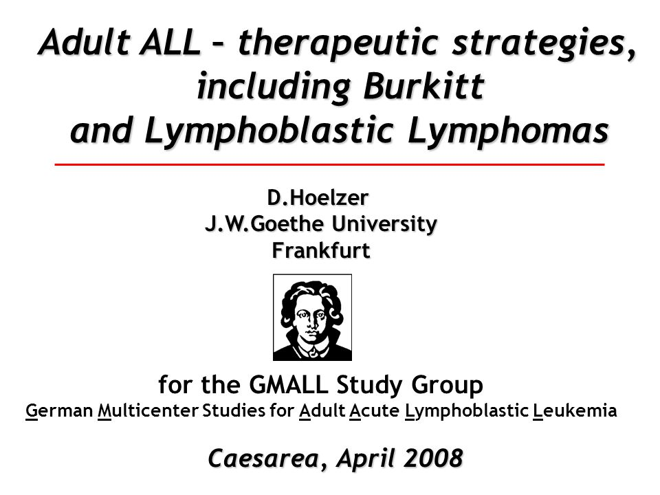 Mature B-ALL/Burkitt's NHL Summary and Conclusions Combination of Rituximab and intensive chemo feasible Combination of Rituximab and intensive chemo feasible Response rate 80-90% in Burkitt / DLBCL, overall survival ~ 90% Response rate 80-90% in Burkitt / DLBCL, overall survival ~ 90% Improvement in mature B-ALL, less for pts > 55 y Improvement in mature B-ALL, less for pts > 55 y Irradiation of residual tumors effective salvage therapy Irradiation of residual tumors effective salvage therapy SCT: No prognostic factors  no indication for SCT in CR1  No stem cell apheresis any more SCT: No prognostic factors  no indication for SCT in CR1  No stem cell apheresis any more Major toxicity: mucositis Major toxicity: mucositis