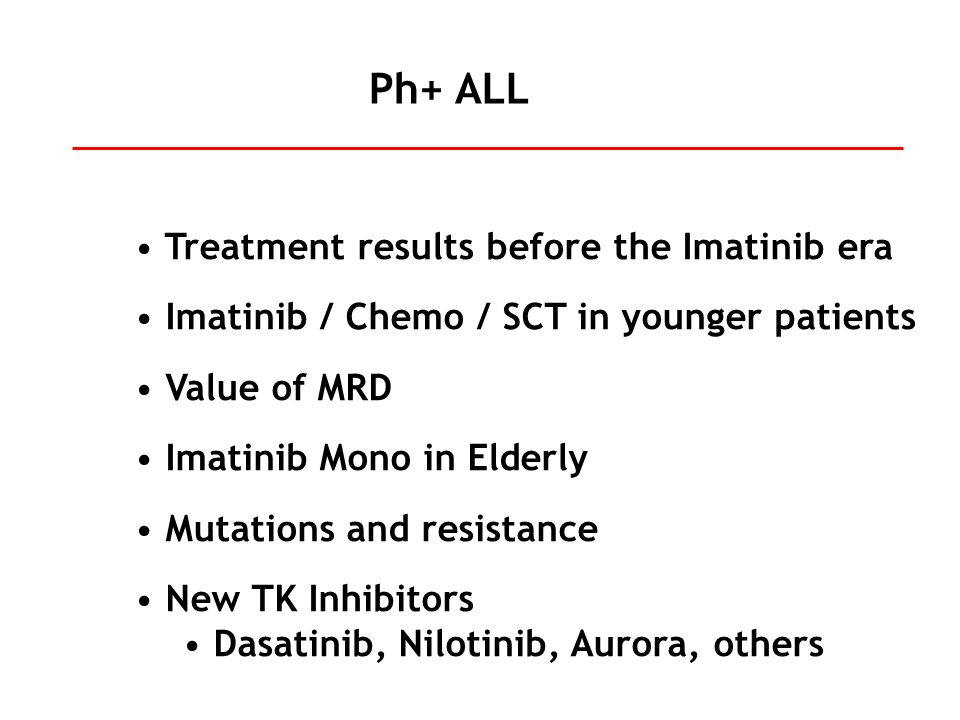 Treatment results before the Imatinib era Imatinib / Chemo / SCT in younger patients Value of MRD Imatinib Mono in Elderly Mutations and resistance Ne