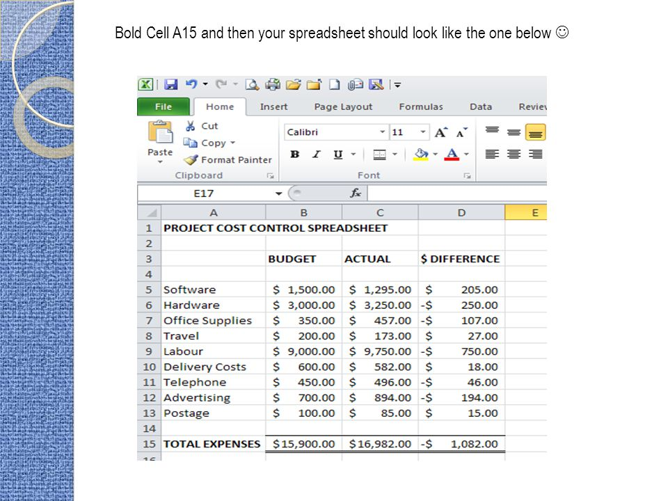 Bold Cell A15 and then your spreadsheet should look like the one below