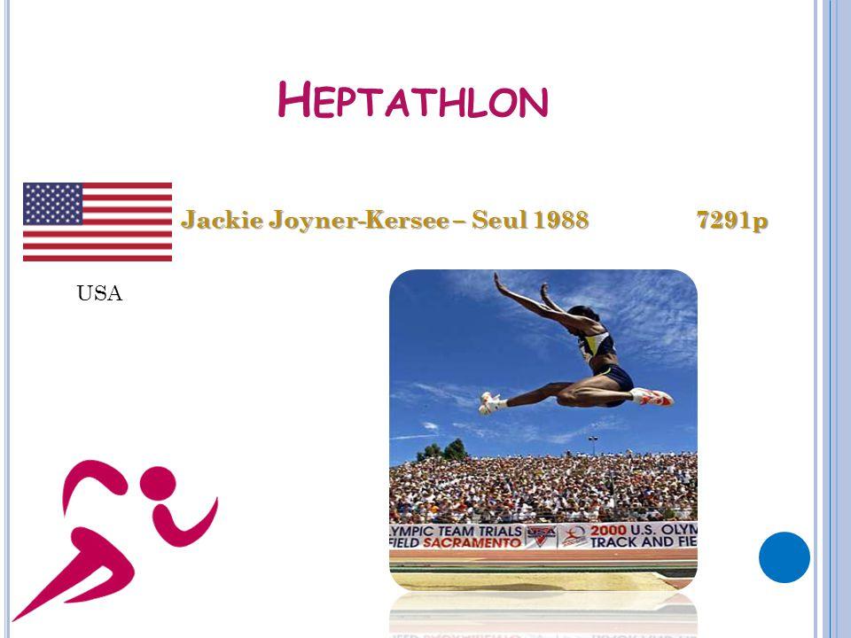 H EPTATHLON Jackie Joyner-Kersee – Seul 1988 7291p USA