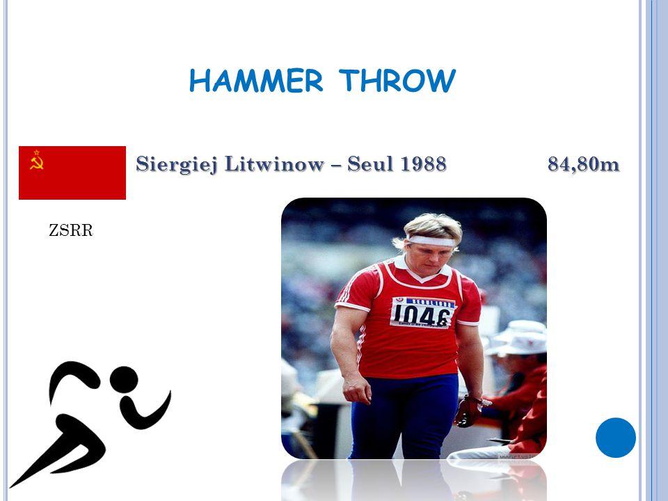 HAMMER THROW Siergiej Litwinow – Seul 1988 84,80m ZSRR