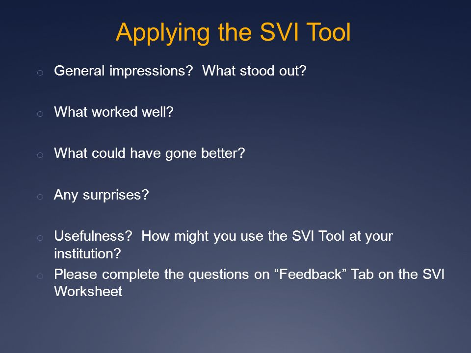 Applying the SVI Tool o General impressions. What stood out.