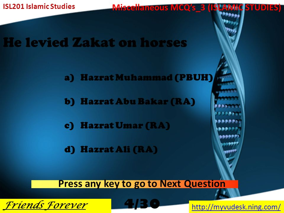 Atiq was the title of a)Hazrat Musa (AS) b)Hazrat Isa (AS) c)Hazrat Abu Bakar (RA) d)Hazrat Umar (RA) ISL201 Islamic Studies Friends Forever http://myvudesk.ning.com/ Miscellaneous MCQ's_3 (ISLAMIC STUDIES) Press any key to go to Next Question 3/30