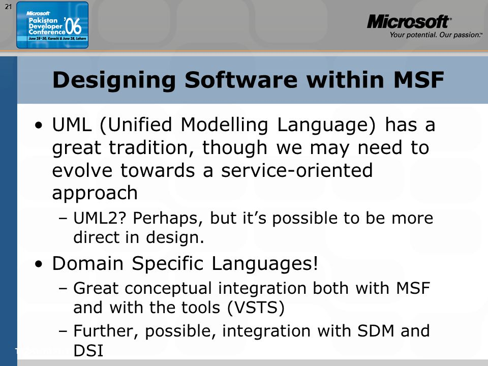TEŽAVNOST: 20021 Designing Software within MSF UML (Unified Modelling Language) has a great tradition, though we may need to evolve towards a service-