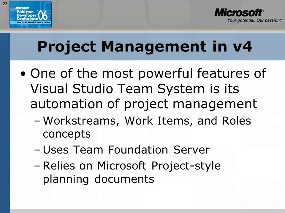 TEŽAVNOST: 20022 Project Management in v4 One of the most powerful features of Visual Studio Team System is its automation of project management –Work