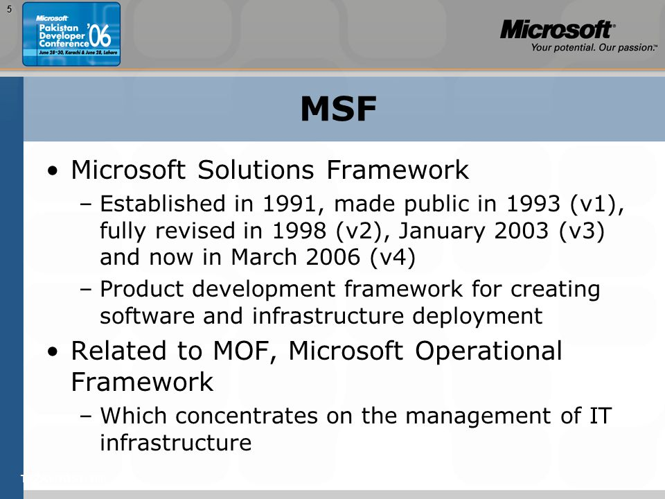 TEŽAVNOST: 2005 MSF Microsoft Solutions Framework –Established in 1991, made public in 1993 (v1), fully revised in 1998 (v2), January 2003 (v3) and no