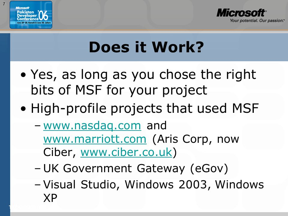 TEŽAVNOST: 2007 Does it Work? Yes, as long as you chose the right bits of MSF for your project High-profile projects that used MSF –www.nasdaq.com and