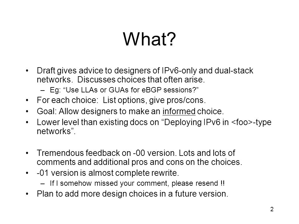 2 What. Draft gives advice to designers of IPv6-only and dual-stack networks.