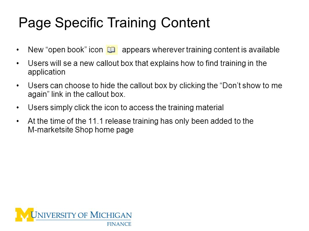 """New """"open book"""" icon appears wherever training content is available Users will se a new callout box that explains how to find training in the applicat"""