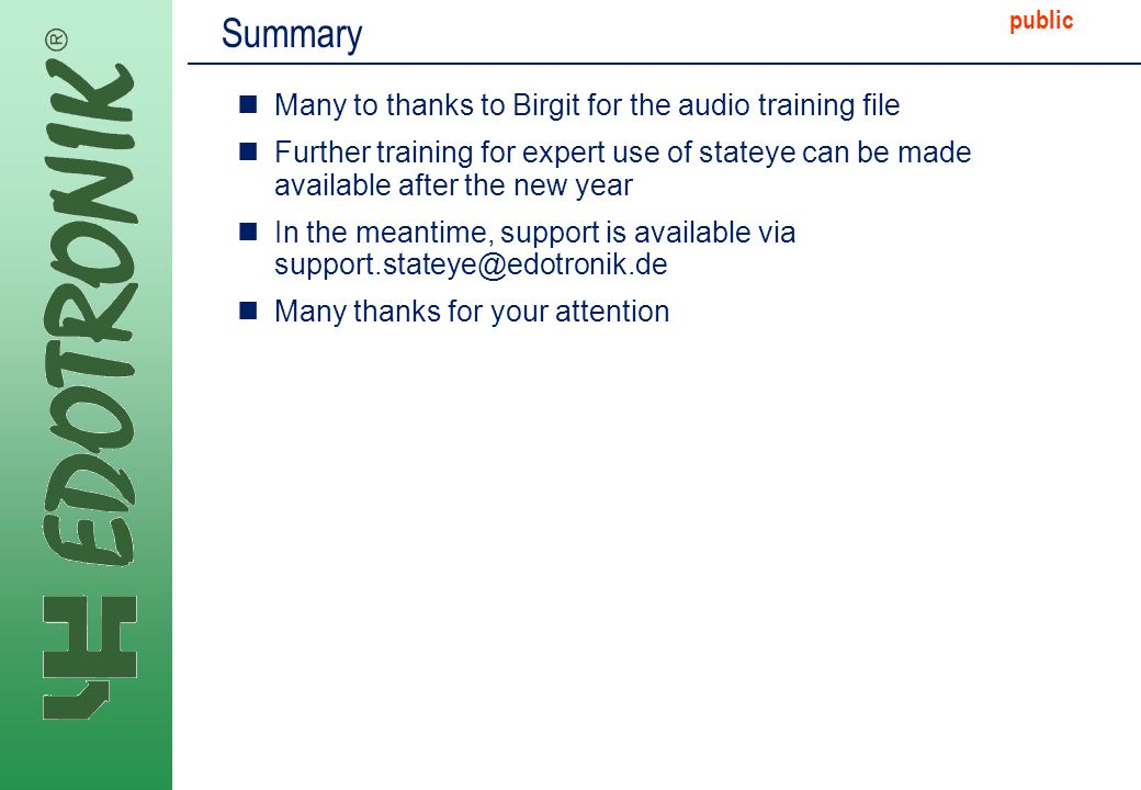 MP IP Strategy 2005-06-22 public Summary Many to thanks to Birgit for the audio training file Further training for expert use of stateye can be made a
