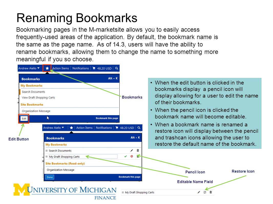 4 Renaming Bookmarks Bookmarking pages in the M-marketsite allows you to easily access frequently-used areas of the application.