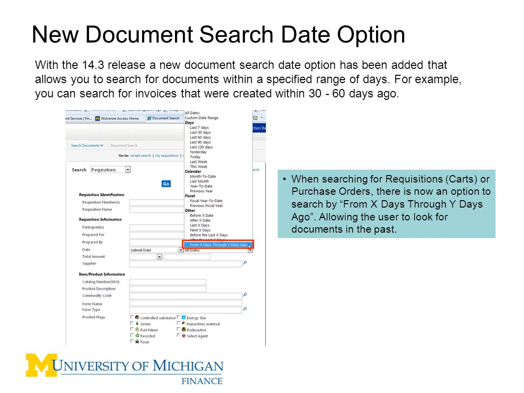 5 New Document Search Date Option With the 14.3 release a new document search date option has been added that allows you to search for documents within a specified range of days.