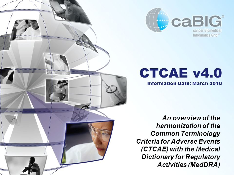 An overview of the harmonization of the Common Terminology Criteria for Adverse Events (CTCAE) with the Medical Dictionary for Regulatory Activities (
