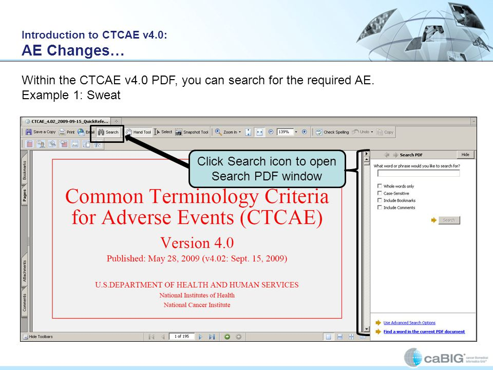 Introduction to CTCAE v4.0: AE Changes… Click Search icon to open Search PDF window Within the CTCAE v4.0 PDF, you can search for the required AE.