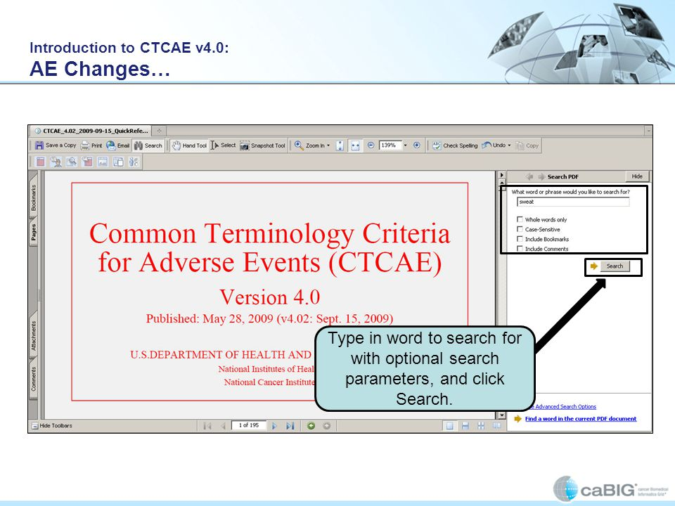 Introduction to CTCAE v4.0: AE Changes… Type in word to search for with optional search parameters, and click Search.