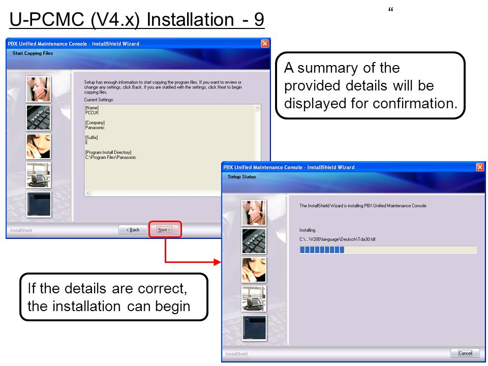 """"""" U-PCMC (V4.x) Installation - 9 A summary of the provided details will be displayed for confirmation. If the details are correct, the installation ca"""