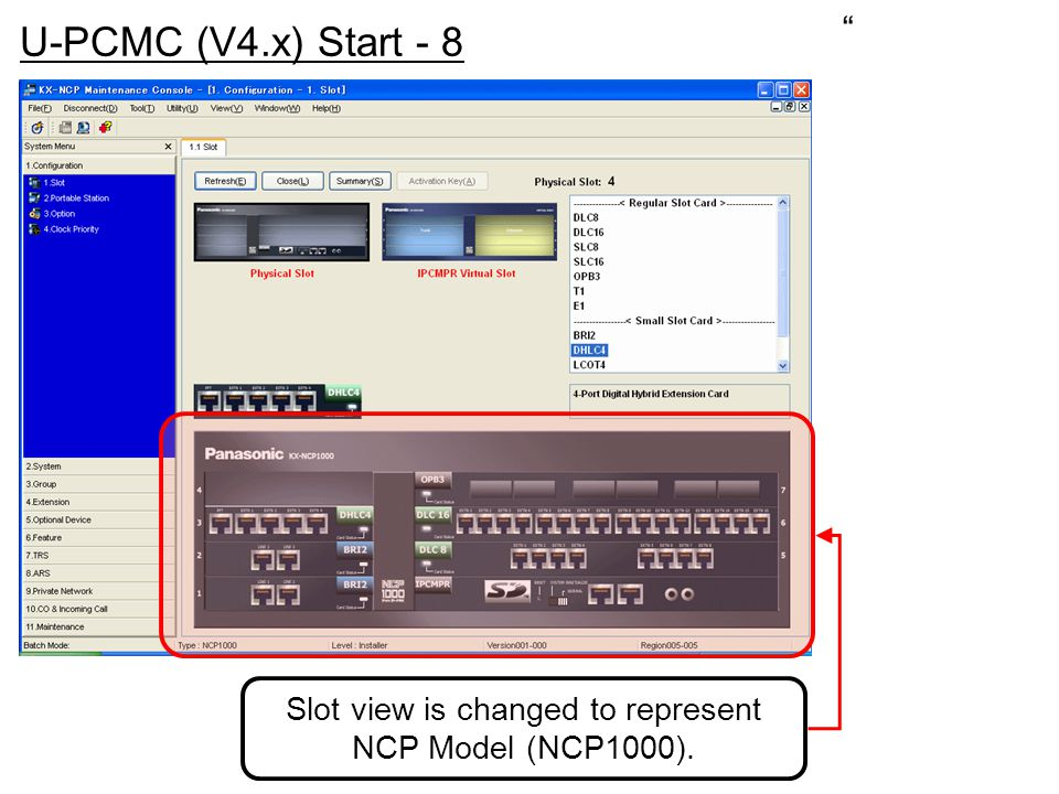 """"""" U-PCMC (V4.x) Start - 8 Slot view is changed to represent NCP Model (NCP1000)."""