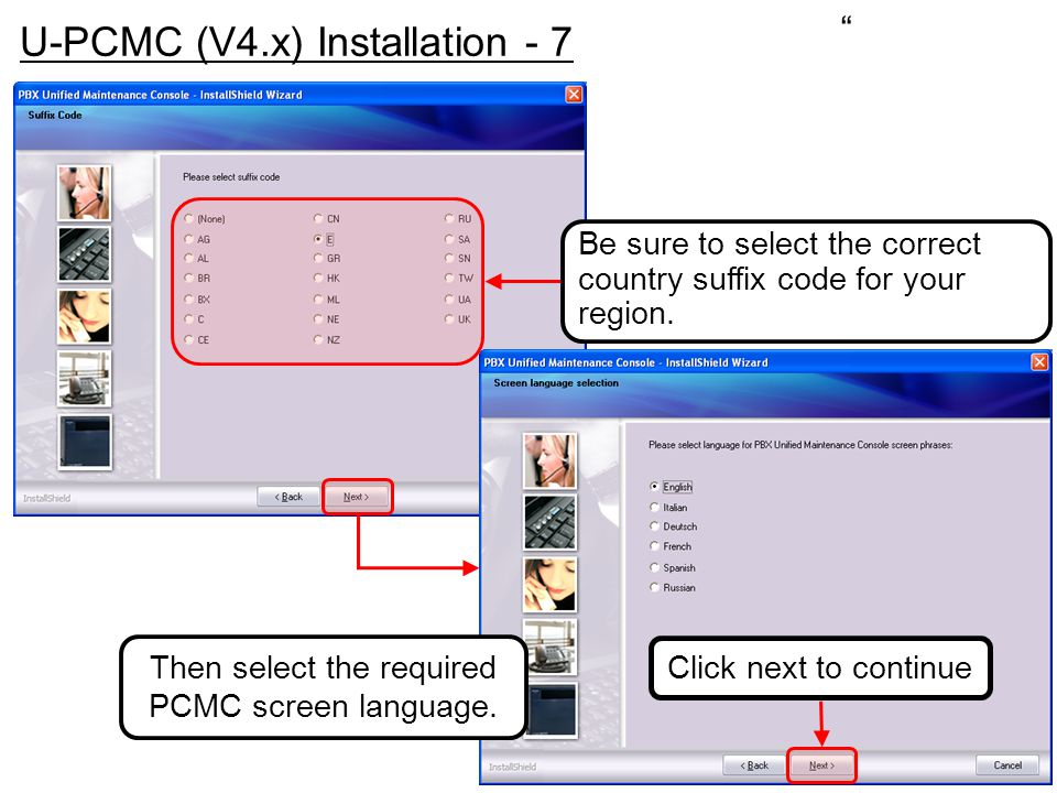 """Be sure to select the correct country suffix code for your region. Then select the required PCMC screen language. """" U-PCMC (V4.x) Installation - 7 Cli"""