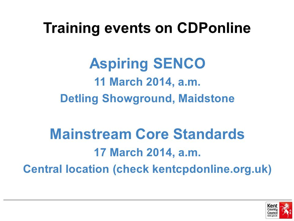 Training events on CDPonline Aspiring SENCO 11 March 2014, a.m.