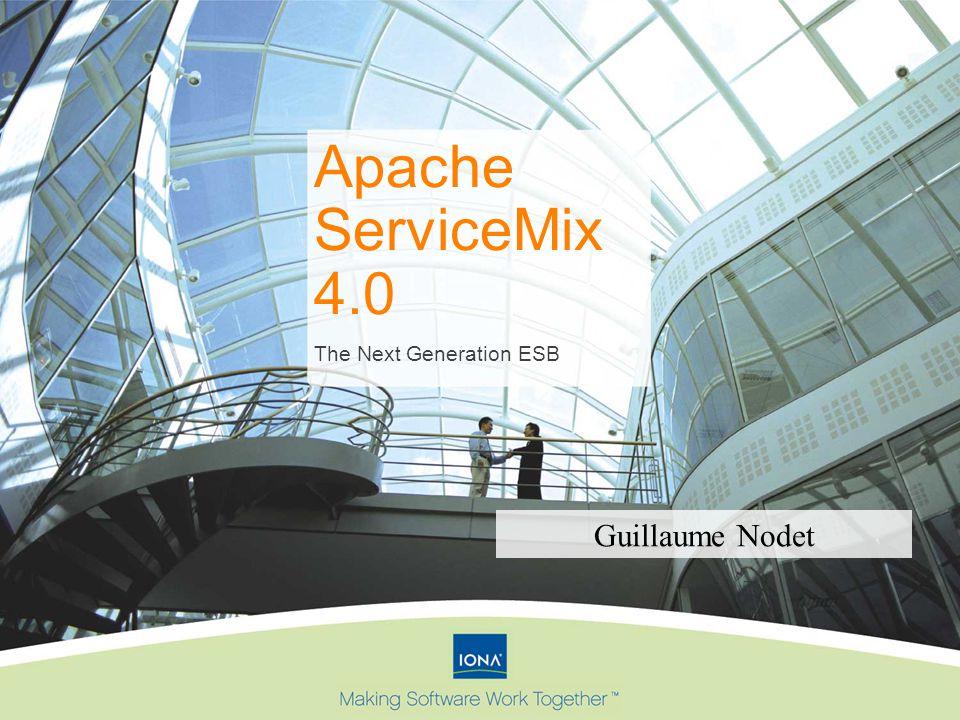 Apache ServiceMix 4.0 The Next Generation ESB Guillaume Nodet